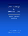 Utah Marriage and Divorce Laws by Kory Staheli and Stephen Elmo Averett